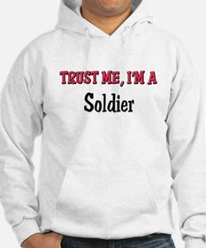 Trust Me I'm a Soldier Hoodie