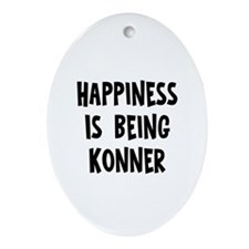 Happiness is being Konner Oval Ornament