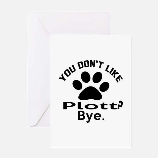 You Do Not Like Plott Dog ? Bye Greeting Card