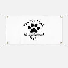 You Do Not Like petit basset griffon vendee Banner