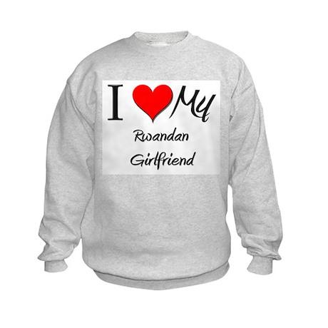 I Love My Rwandan Girlfriend Kids Sweatshirt