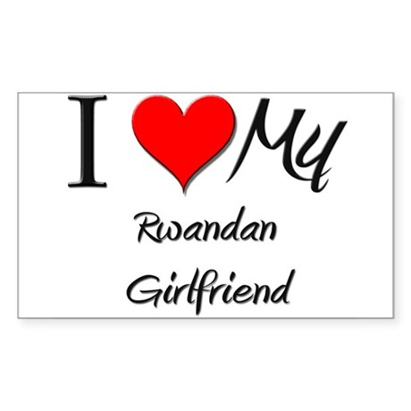 I Love My Rwandan Girlfriend Rectangle Sticker