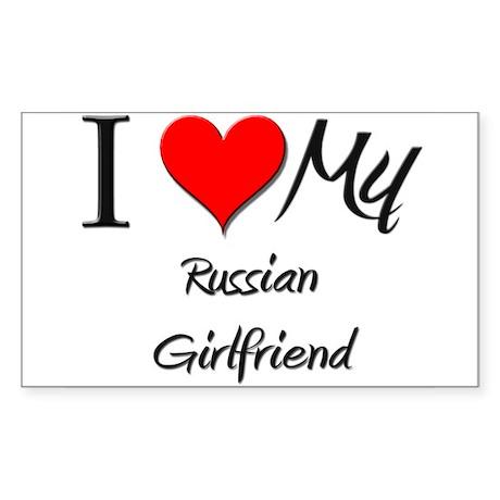 I Love My Russian Girlfriend Rectangle Sticker