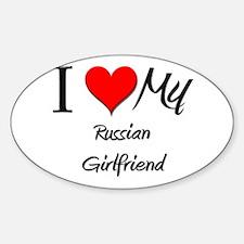 I Love My Russian Girlfriend Oval Decal