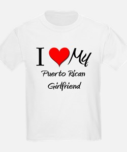 I Love My Puerto Rican Girlfriend T-Shirt