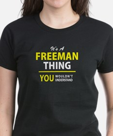 It's A FREEMAN thing, you wouldn't understand !! T
