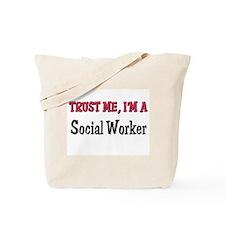 Trust Me I'm a Social Worker Tote Bag
