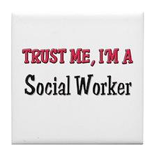 Trust Me I'm a Social Worker Tile Coaster