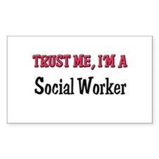 Trust Me I'm a Social Worker Rectangle Decal