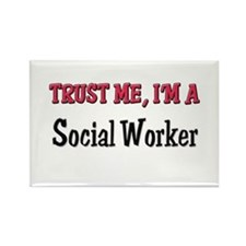 Trust Me I'm a Social Worker Rectangle Magnet