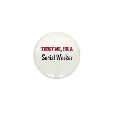 Trust Me I'm a Social Worker Mini Button (10 pack)