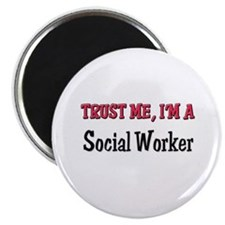 Trust Me I'm a Social Worker Magnet