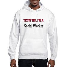 Trust Me I'm a Social Worker Hoodie