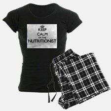 Keep calm I'm the Nutritionis Pajamas