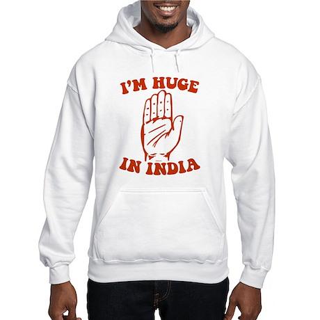 I'm Huge in India. Hooded Sweatshirt