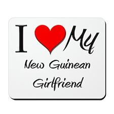 I Love My New Guinean Girlfriend Mousepad