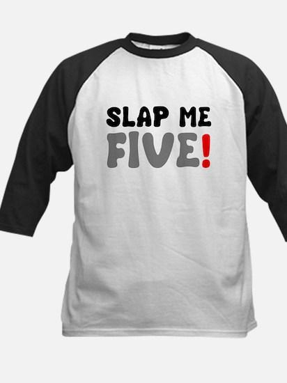 SLAP ME FIVE! Baseball Jersey