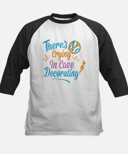 There's No Crying In Cake Decorati Baseball Jersey