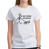 Dog years im dead Women's T-Shirt