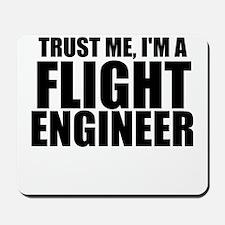 Trust Me, I'm A Flight Engneer Mousepad