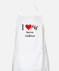 I Love My Mexican Girlfriend BBQ Apron