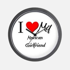 I Love My Mexican Girlfriend Wall Clock