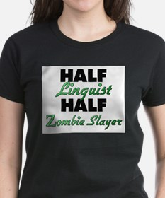 Half Linguist Half Zombie Slayer T-Shirt