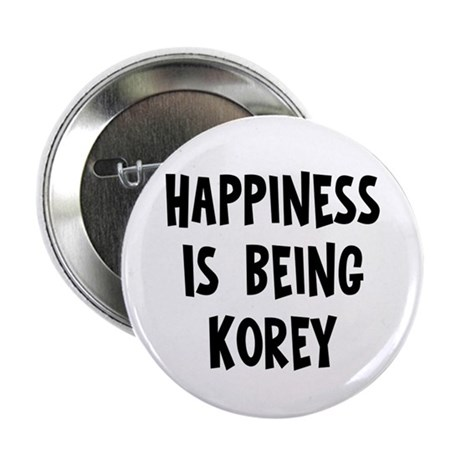 """Happiness is being Korey 2.25"""" Button"""