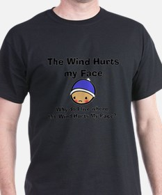 THE WIND HURTS MY FACE T-Shirt