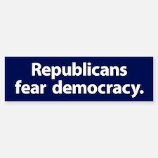 Republicans Fear Democracy Bumper Bumper Bumper Sticker