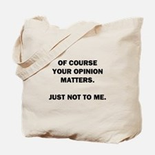 Your Opinion Tote Bag