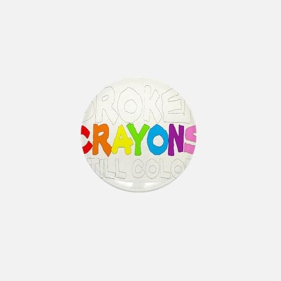 BROKEN CRAYONS STILL COLOR Mini Button (10 pack)