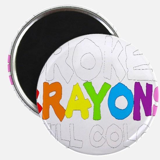 "BROKEN CRAYONS STILL COLOR 2.25"" Magnet (100 pack)"