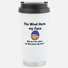 THE WIND HURTS MY FACE Stainless Steel Travel Mug