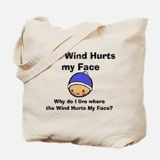THE WIND HURTS MY FACE Tote Bag