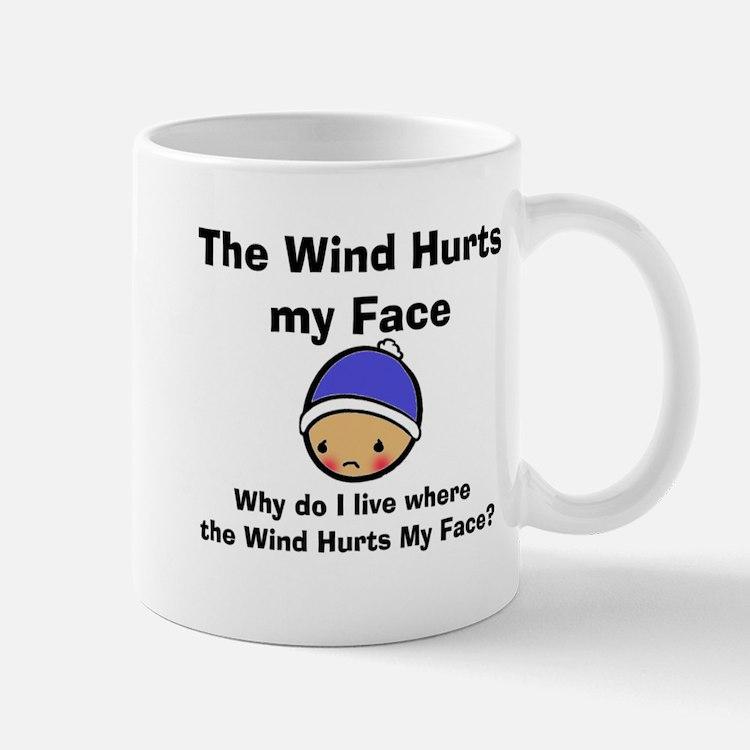 THE WIND HURTS MY FACE Mug