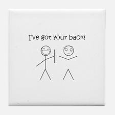 I'VE GOT YOUR BACK Tile Coaster