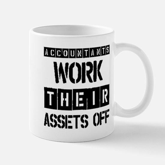 ACCOUNTANTS WORK THEIR ASSETS OFF Mug