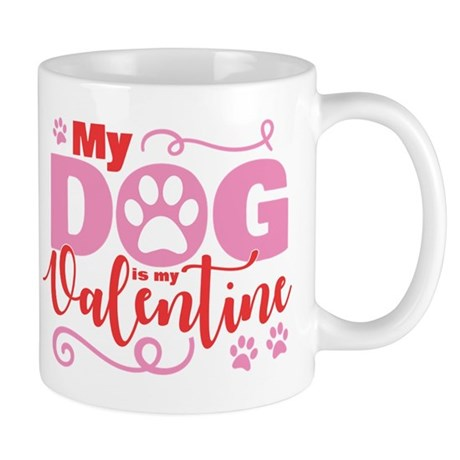 Dog is My Valentine Mug