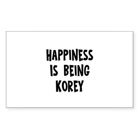 Happiness is being Korey Rectangle Sticker