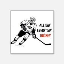 All Day, Every Day...Hockey Sticker