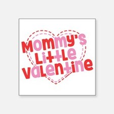 "Mommy's Little Valentine Square Sticker 3"" x 3"""