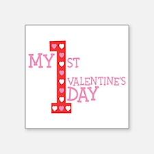 "My First Valentine's Day Square Sticker 3"" x 3"""