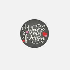 You're My Person Mini Button