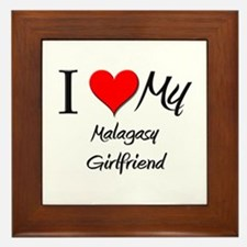 I Love My Malagasy Girlfriend Framed Tile