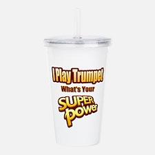 Super Power - Trumpet Acrylic Double-wall Tumbler