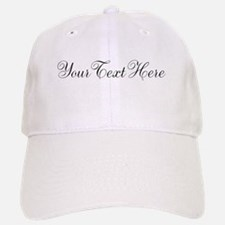 Your Text in Script Baseball Cap