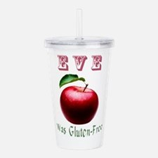 Eve Was Gluten-Free wi Acrylic Double-wall Tumbler