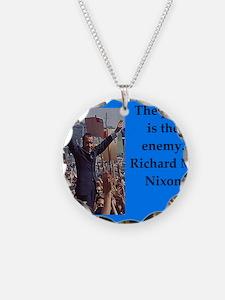Richrd nixon quotes Necklace