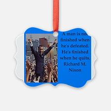 Richrd nixon quotes Ornament